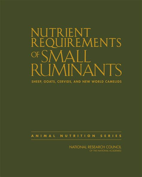 Nutrient Requirements Of Small Ruminants Sheep Goats Cervids And New World Camelids