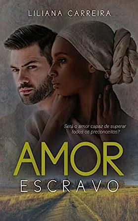 O Escravo Do Amor Portuguese Edition