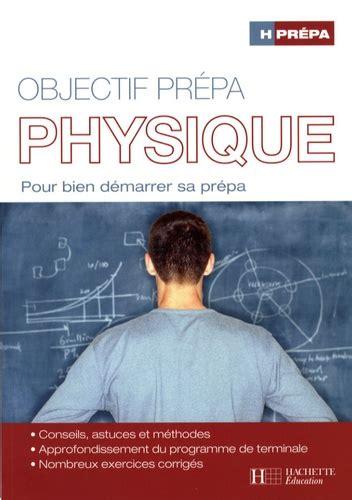 Objectif Prepa Physique Pour Bien Demarrer Sa Prepa