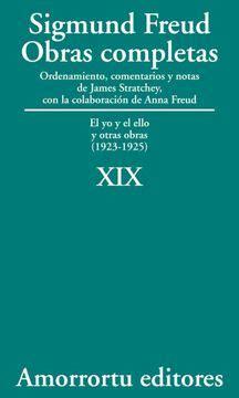 Obras Completas Volumen 19 El Yo Y El Ello Y Otras Obras 1923 1925 Obras Completas De Sigmund Freud