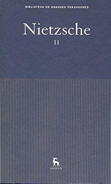 Obras Nietzsche II (GRANDES PENSADORES)
