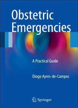 Obstetric Emergencies A Practical Guide