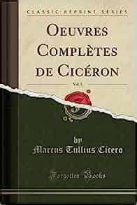 Oeuvres Completes De Ciceron Vol 3 Classic Reprint