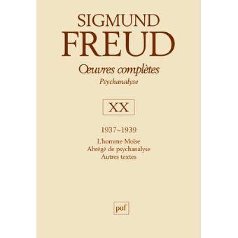 Oeuvres Completes Psychanalyse Volume 20 1937 1939 Lhomme Moise Abrege De Psychanalyse Autres Textes