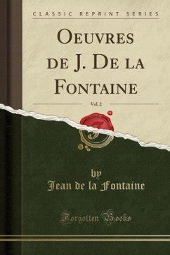 Oeuvres De J De La Fontaine Vol 2 Classic Reprint