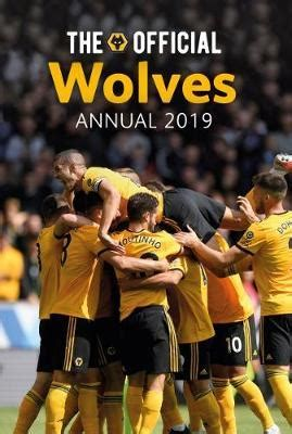 Official Wolverhampton Wanderers Fc Annual 2014