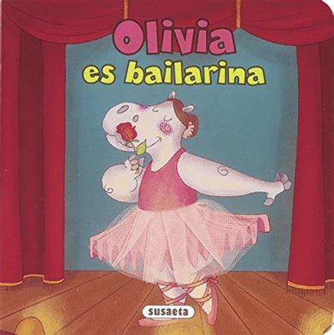 Olivia Es Bailarina Me Hago Mayor