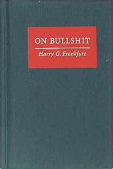 On Bullshit Harry G Frankfurt