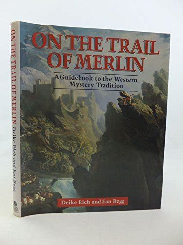 On the Trail of Merlin: A Guidebook to the Western Mystery Tradition