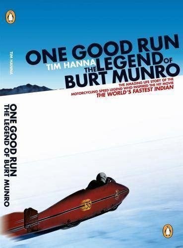 One Good Run The Legend Of Burt Munro By Tim Hanna 2007 07 01