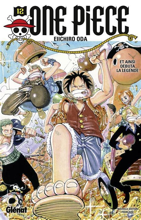One Piece Edition Originale Tome 12 Et Ainsi Debuta La Legende