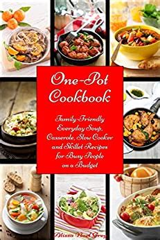 One-Pot Cookbook: Family-Friendly Everyday Soup, Casserole, Slow Cooker and Skillet Recipes Inspired by The Mediterranean Diet (Healthy Eating Made Easy)