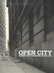 Open City Street Photographs Since 1950 By Brougher