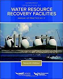 Operation Of Water Resource Recovery Facilities Manual Of Practice No 11 Seventh Edition