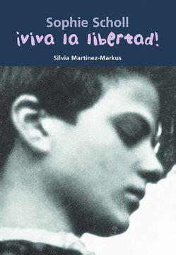 Ophie Scholl Viva L Ibertad Biografia Joven