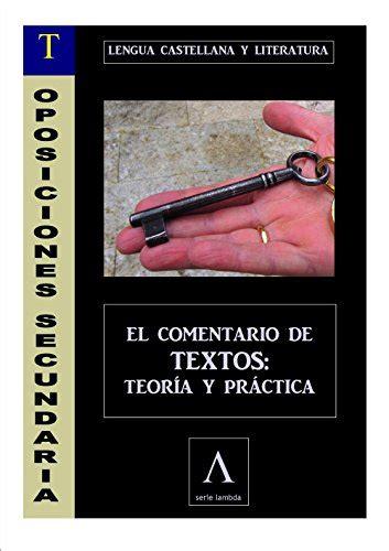 Oposiciones A Secundaria Lengua Comentario De Textos Teoria Y Practica
