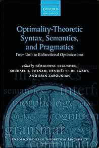 Optimality Theoretic Syntax Semantics And Pragmatics From Uni To Bidirectional Optimization Oxford Studies In Theoretical Linguistics