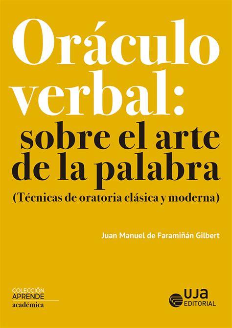 Oraculo Verbal Sobre El Arte De La Palabra Aprende