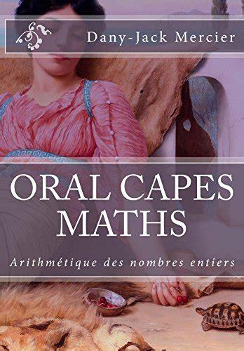 Oral Capes Maths Arithmetique Des Nombres Entiers