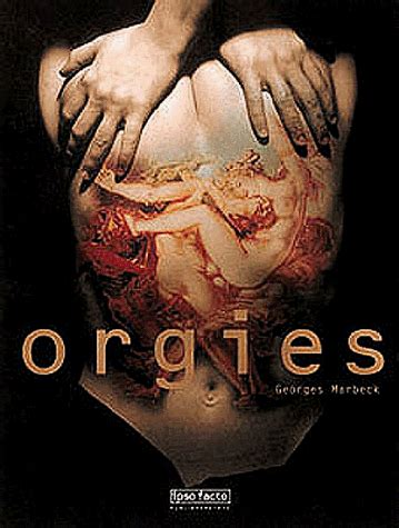 Orgies By Marbeck Georges 1999 Hardcover