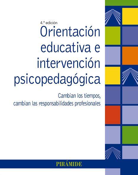 Orientacion Educativa E Intervencion Psicopedagogica Cambian Los Tiempos Cambian Las Responsabilidades Profesionales Psicologia