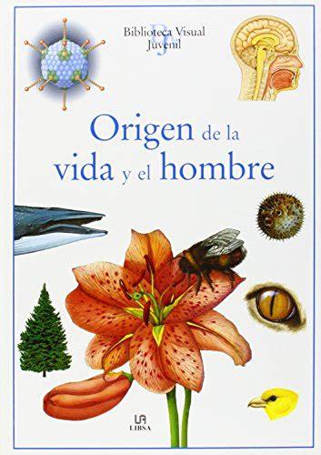 Origen De La Vida Y El Hombre Biblioteca Visual Juvenil