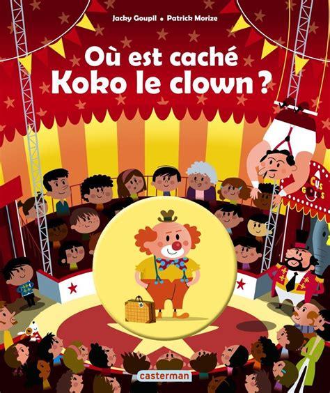 Ou Est Cache Koko Le Clown