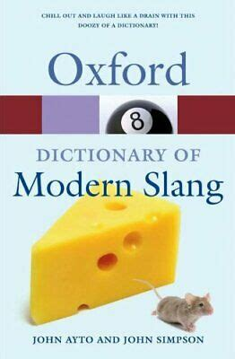 Oxford Dictionary of Modern Slang 2/e (Oxford Quick Reference)