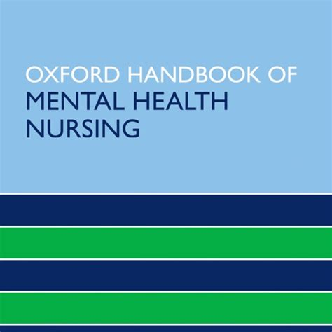 Oxford Handbook of Mental Health Nursing (Oxford Handbooks in Nursing)