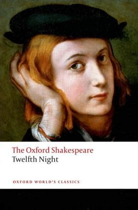 Oxford Worlds Classics The Oxford Shakespeare Twelfth Night Or What You Will