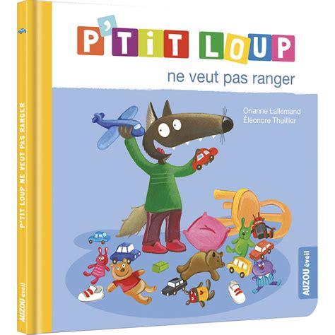 P Tit Loup Ne Veut Pas Ranger