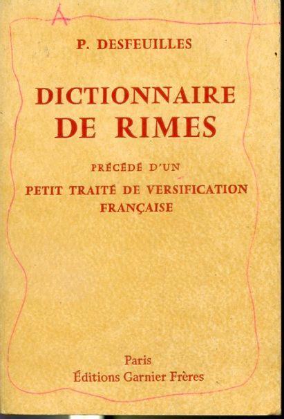 P. Desfeuilles. Dictionnaire de rimes, précédé d'un petit traité de versification française