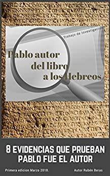 Pablo Autor Del Libro A Los Hebreos 8 Evidencias Prueban Que Pablo Fue El Autor