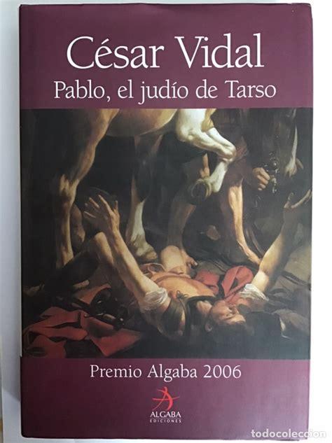 Pablo El Judio De Tarso Biografia Algaba Ediciones