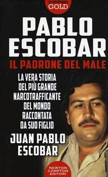 Pablo Escobar Il Padrone Del Male Gli Insuperabili Gold