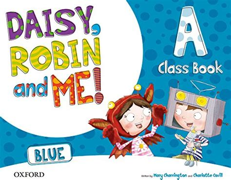 Pack Daisy Robin And Me Level A Class Book Blue Color Daisy Robin And Me 9780194807401