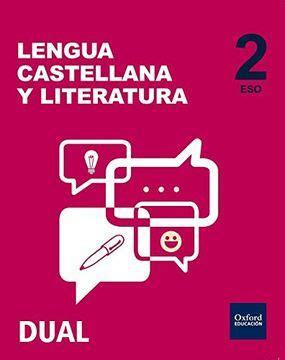 Pack Inicia Dual Lengua Castellana Y Literatura Volumenes Trimestrales Libro Del Alumno 2o Eso 9780190502829