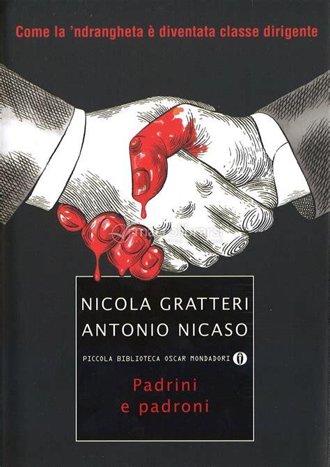 Padrini E Padroni Come La Ndrangheta E Diventata Classe Dirigente Piccola Biblioteca Oscar