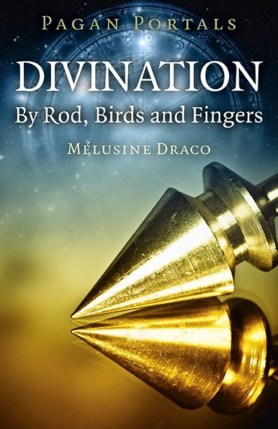 Pagan Portals Divination By Rod Birds And Fingers