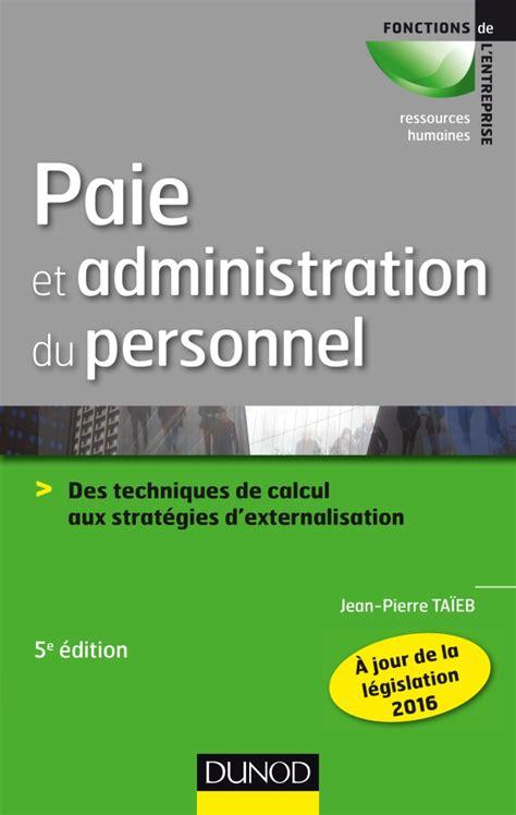 Paie Et Administration Du Personnel Des Techniques De Calcul Aux Strategies Dexternalisation