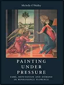 Painting Under Pressure Fame Reputation And Demand In Renaissance Florence