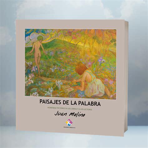 Paisajes De La Palabra Homenaje Pictrico A Los Libros Y A Los Lectores Creadores Andaluces
