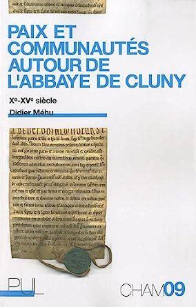 Paix Et Communautes Autour De Labbaye De Cluny Xeme Xveme Siecle