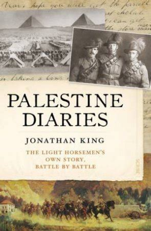 Palestine Diaries: The Light Horsemenas Own Story, Battle by Battle