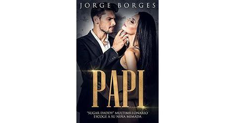 Papi Sugar Daddy Multimillonario Escoge A Su Nina Mimada Novela De Romance Y Erotica