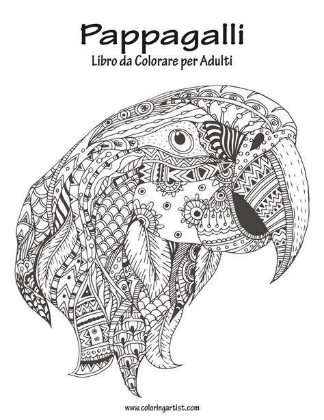 Pappagalli Libro Da Colorare: Volume 1