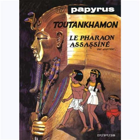 Papyrus, tome 17 : Toutankhamon