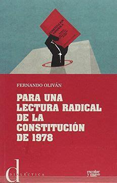 Para Una Lectura Radical De La Constitucion De 1978 Dialectica