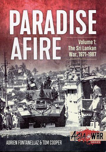 Paradise Afire Volume 1 The Sri Lankan War 1971 1987 Asiaatwar