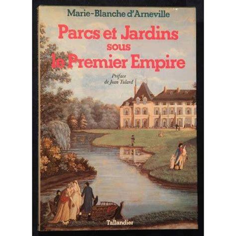 Parcs Et Jardins Sous Le Premier Empire Reflets D Une Societe
